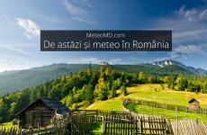 De astăzi și meteo în România